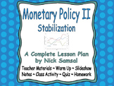 Monetary Policy II (Stabilization) - Lesson Plan and Activities