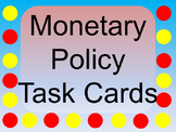 Monetary Policy Task Cards