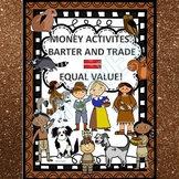 Barter and Trade: Equal Value (Counting Money Activities)