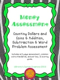 Money Assessment: Dollars & Coins, Adding & Subtracting Coins, Word Problem