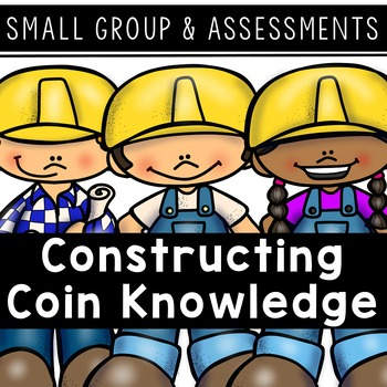 Money- Assessments and Small Group Activities