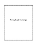 Money Bag$ Challenge