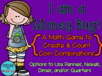 Money Bug- COMPARING COIN COMBINATIONS with Pennies, Nicke