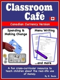 Money - Classroom Cafes and Restaurants - Canadian Currency - 46 pages
