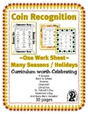 Money ~ Coin Recognition ~ One Work Sheet ~ Many Seasons / Holidays ~ 30 Pages