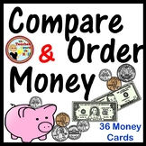Money - Compare and Order Money (36 money cards w/ coins and bills!)