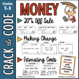 Money - Making Change, 20% Off Sale, Estimating Costs Crack the Code