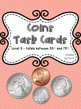 Money Task Cards- Counting Coins - Totals between 50 and 75 cents