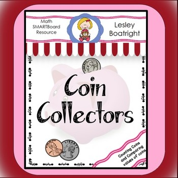 Money - Counting Coins and Comparing Values:  Coin Collectors