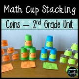 Money Cup Stacking, 2nd Grade Unit