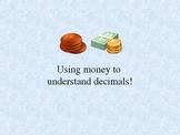 Money = Decimals!