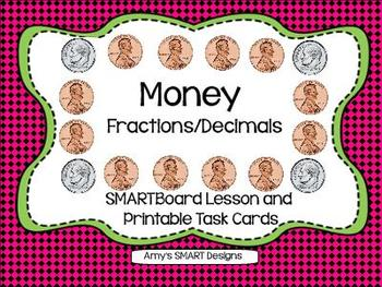 Money: Decimals and Fractions SMARTBoard Lesson with Printable Task Cards