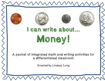 Money - Differentiated, Integrated Math and Writing Packet