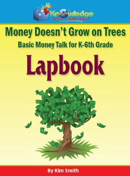 Money Doesn't Grow on Trees-Basic Money Talk for Grades K-6