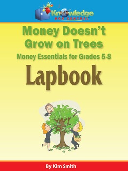 Money Doesn't Grow on Trees-Money Essentials for Grades 5-8