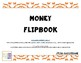 Money Flipbook, Introducing Fractions and Currency, to the penny