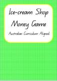 Money Ice-cream Shop Game- Australian Curriculum Aligned
