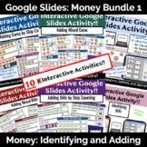 Money 1: Adding & Identifying Bundle *Google Slides Distance Learning