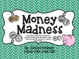 Money Madness {2nd Grade CC Aligned}