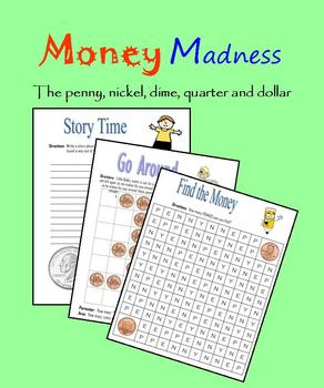 Money Madness:  The Penny, Nickel, Dime, Quarter and Dollar