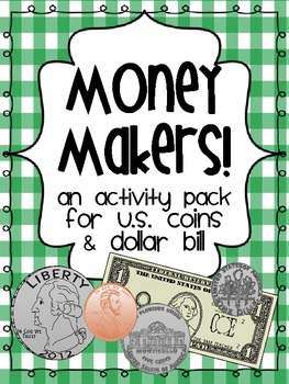 Money Makers! {A set of  centers & activities for U.S. coins & the dollar}