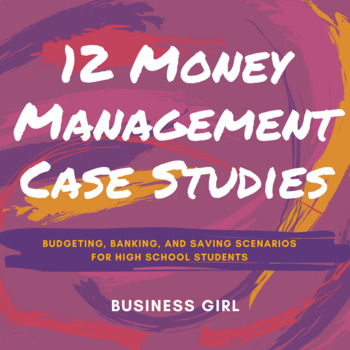 Money Management Case Studies (Banking, Budgeting, and Saving)