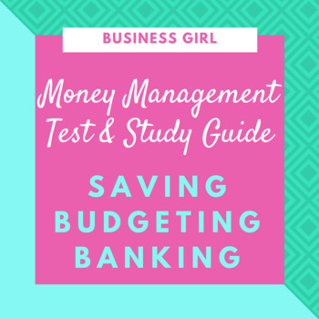 Money Management (Saving, Banking, Budgeting) Test and Study Guide