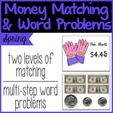 Money Matching & Word Problems {Spring}