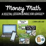 Money Math Digital Activities Bundle for Google®