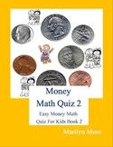 Money Math Quiz 2: Easy Money Math Quiz For Kids Book 2