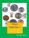 Money Math Quiz 3: Easy Money Math Quiz For Kids Book 3