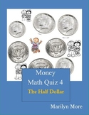 Money Math Quiz Book 4: The Half Dollar