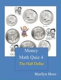 Money Math Quiz Book 4: The Half Dollar