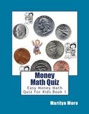 Money Math Quiz: Easy Money Math Quiz For Kids Book 1