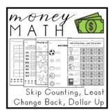 Money Math! - Skip Counting, Least Change Back, Dollar Up