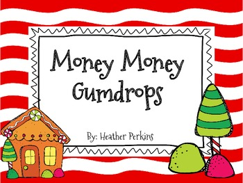 Money Money Gumdrops