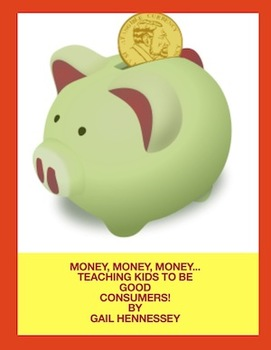 Money, Money, Money-Teaching Kids about being Good Consumers!