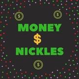 Money- Nickles