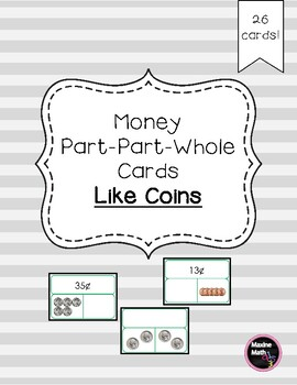 Money Part-Part-Whole Cards Using Like Coins 2.MD.C.8