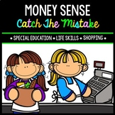 Money Sense - Shopping - Life Skills - Special Education - Catch the Mistake