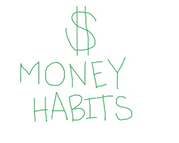 Money/ Spending Habits - Money Management
