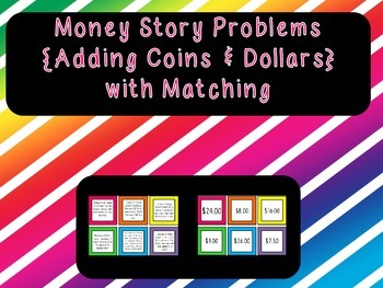 Money Story Problems  Matching {Adding Coins & Dollars}