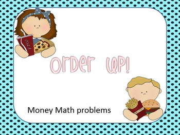 Money Story Problems! Order Up!