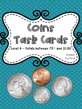 Money Task Cards - Counting Coins - Totals between 75 cent