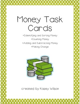 Money Task Cards (identify, sort, count, add, subtract money & make change)