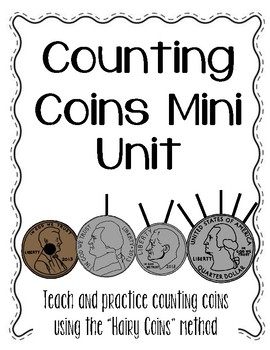 Counting Coins Mini Unit (money) - Hairy Coins Method