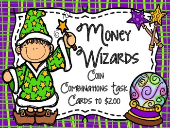 Money Wizards Coin Combinations Task Cards