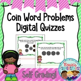 Money Word Problems Self-Grading Digital Assessments: Coins