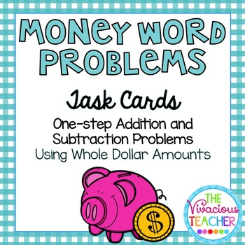 Money Word Problems Whole Dollar Amounts Task Cards/ Scoot Activity