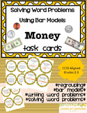 Money Word Problems Using Bar Models - Task Cards